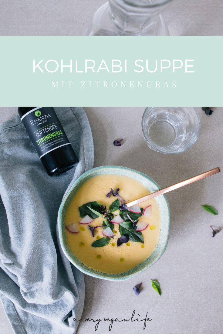 Kohlrabi Suppe mit Kokosmilch und Zitronengras, dazu Zitronengrasöl - Vegane Suppe, zuckerfrei und schnell zubereitet