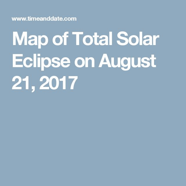 Map of Total Solar Eclipse on August 21, 2017