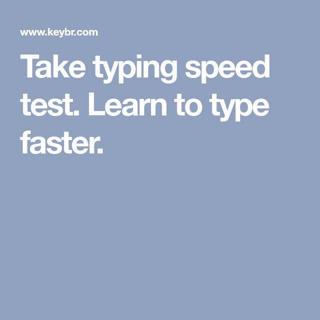Take typing speed test. Learn to type faster.