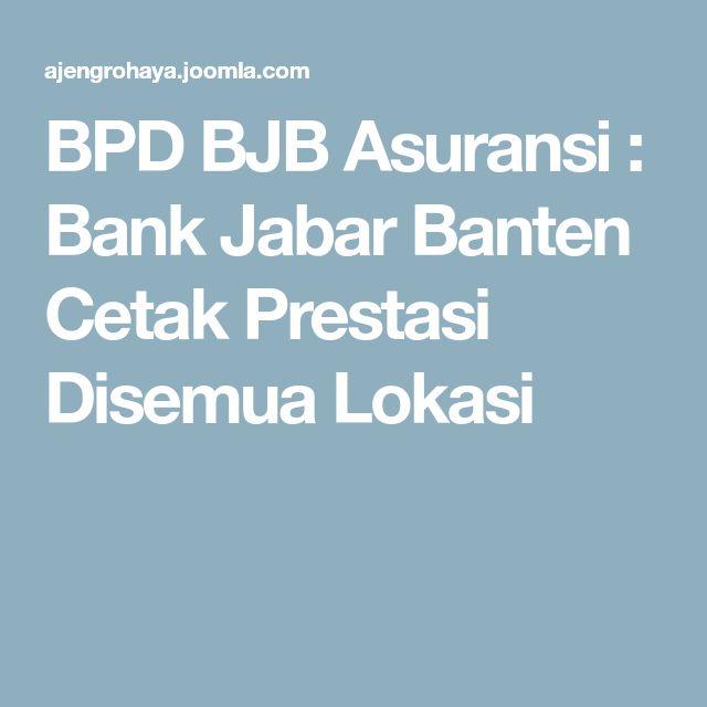 BPD BJB Asuransi : Bank Jabar Banten Cetak Prestasi Disemua Lokasi