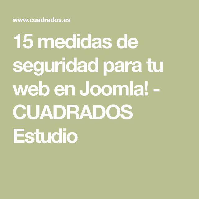 15 medidas de seguridad para tu web en Joomla! - CUADRADOS Estudio