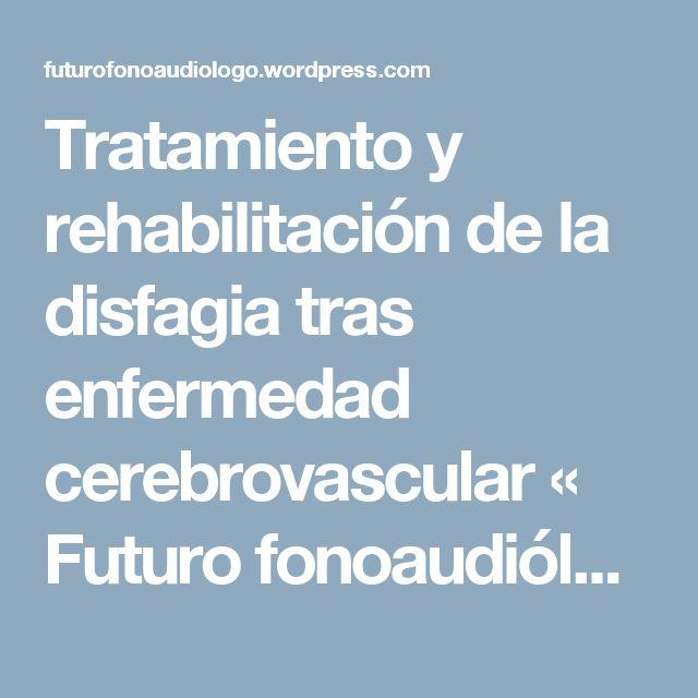 Tratamiento y rehabilitación de la disfagia tras enfermedad cerebrovascular « Futuro fonoaudiólogo