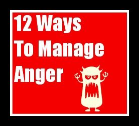 """""""Anger - 12 Ways to Manage Anger.""""  Thinking of anger  as a signal to Right A Wrong is Emotional Fitness Trainings' Tip."""