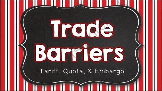 Trade Barriers: Tariff, Quota, and Embargo from Brain Wrinkles on TeachersNotebook.com -  (27 pages)  - Trade Barriers: Tariff, Quota, and Embargo -- Interactive Notes and Activities