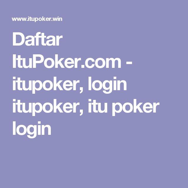 Daftar ItuPoker.com - itupoker, login itupoker, itu poker login