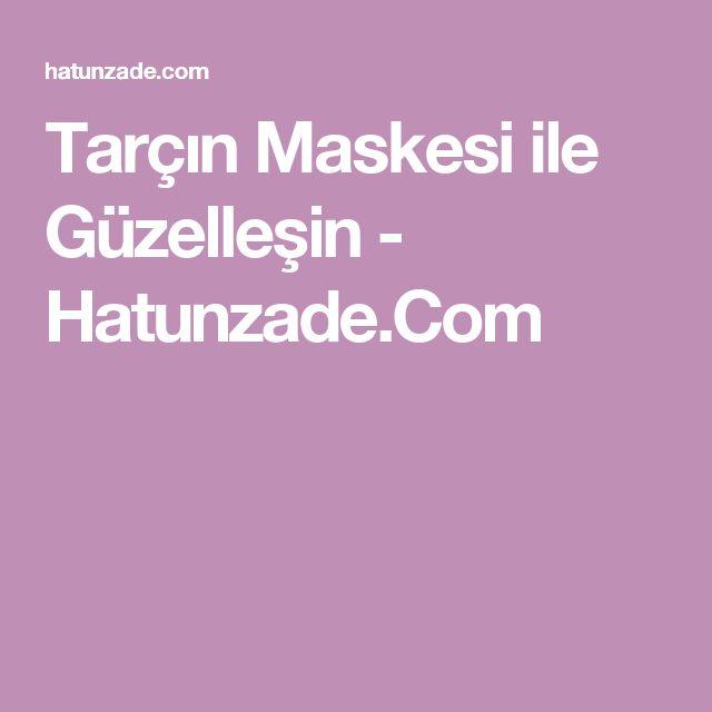 Tarçın Maskesi ile Güzelleşin - Hatunzade.Com