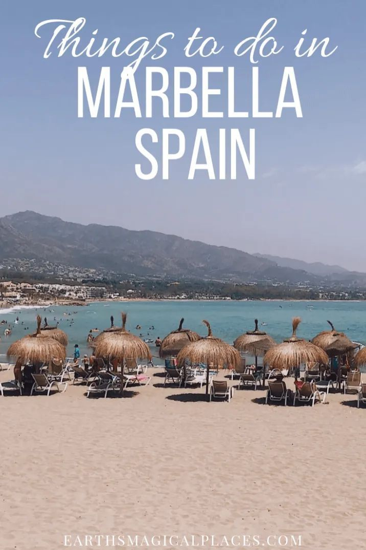 Exciting Things To Do In Marbella Spain Earth S Magical Places Marbella Spain Spain Travel Guide Marbella