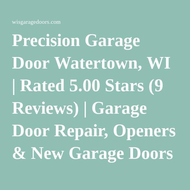 Precision Garage Door Watertown, WI | Rated 5.00 Stars (9 Reviews) | Garage Door Repair, Openers & New Garage Doors