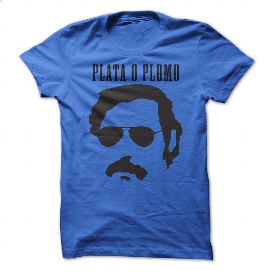 Plata o Plomo - Pablo Escobar Tshirt (blue) - #cheap shirts #harvard sweatshirt. CHECK PRICE => https://www.sunfrog.com/LifeStyle/Plata-o-Plomo--Pablo-Escobar-Tshirt-blue.html?60505