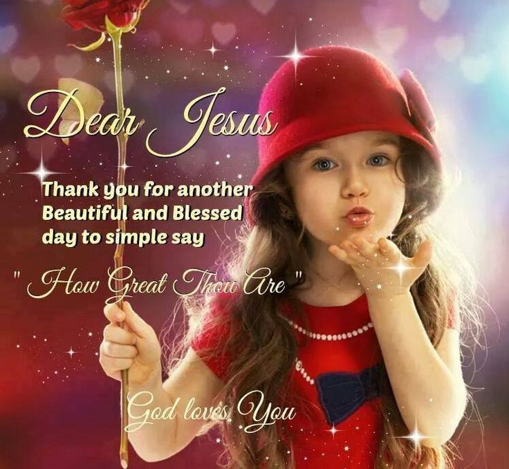 17 Best images about THANK YOU JESUS FOR ANOTHER DAY on Pinterest | Days in, Good morning ...