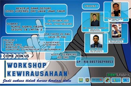 "Workshop Kewirausahaan ""Jadi Sukses Tidak Harus Berdasi Dulu"" 26 Oktober 2013 At Ruang Sidang FMIPA Gedung C8 Lt. 2, UNESA 07.00 till drop  http://eventsurabaya.net/workshop-kewirausahaan-jadi-sukses-tidak-harus-berdasi-dulu/"