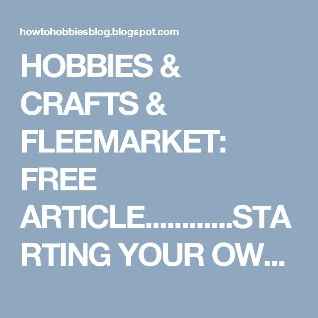 HOBBIES & CRAFTS & FLEEMARKET: FREE ARTICLE............STARTING YOUR OWN GLASS ET...
