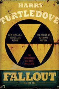 Fallout: The Hot War (Hot War, The) - Fallout: The Hot War (Hot War, The) by Harry Turtledove 553390732The novels of Harry Turtledove show history balancing on single moments: One act of folly. One poor decision. One moment of rage. In this astounding new series, the unthinkable has come to pass. The Cold War turns hot—and the U... - http://lowpricebooks.co/fallout-the-hot-war-hot-war-the/
