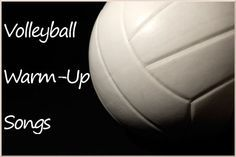 Volleyball Warm-Up Songs