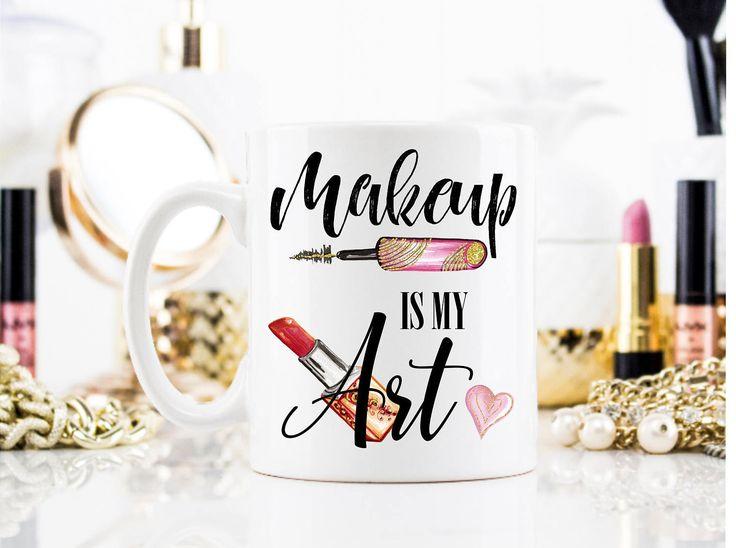 Makeup is My Art Mug, Makeup Is My Art, Makeup Artist Mug, Cosmetology Gifts, Cosmetologist, Cosmetologist Gift, Fashion Mug, Lipstick Lover by MysticCustomDesignCo on Etsy