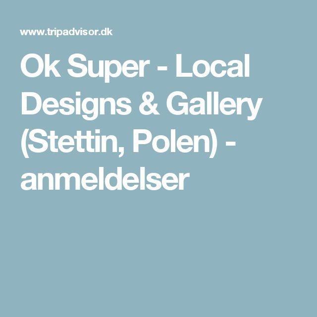 Ok Super - Local Designs & Gallery (Stettin, Polen) - anmeldelser