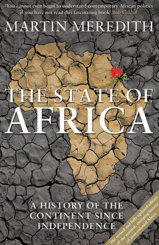 State of Africa: A History of the Continent Since Independence by Martin Meredith,http://www.amazon.com/dp/0857203878/ref=cm_sw_r_pi_dp_zmLHtb0S2SPFN6GQ