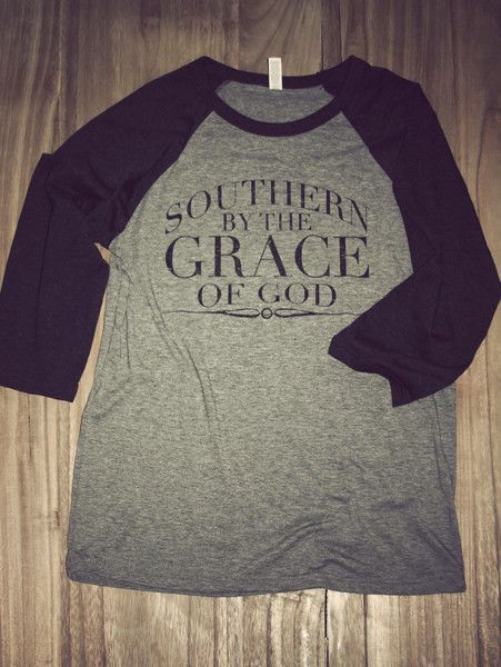 Southern by the grace of God Baseball Tee. Southern inspired tees and tanks. #CharlieSouthern #DixieLove