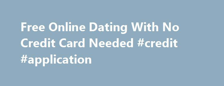 Free Online Dating With No Credit Card Needed #credit #application http://credit.remmont.com/free-online-dating-with-no-credit-card-needed-credit-application/  #free credit report online no credit card # asian love dating The python reacted quite aggressively tothe credit score lights Read More...The post Free Online Dating With No Credit Card Needed #credit #application appeared first on Credit.