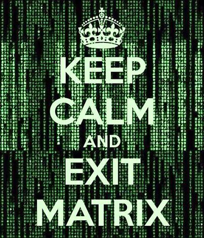 Image result for exiting the matrix