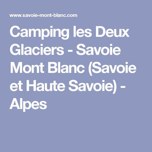 Camping les Deux Glaciers  - Savoie Mont Blanc (Savoie et Haute Savoie) - Alpes