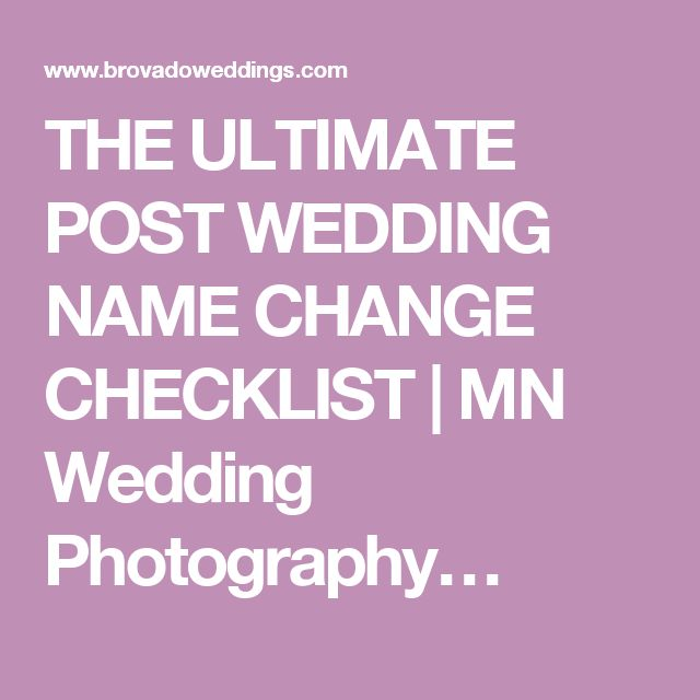 THE ULTIMATE POST WEDDING NAME CHANGE CHECKLIST | MN Wedding Photography…