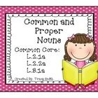 Common and Proper Noun Unit  Written for 2nd and 3rd Graders!  Common Core Aligned:  L.2.1a, L.2.2a, L.3.1a  Get ready to master the difference bet...