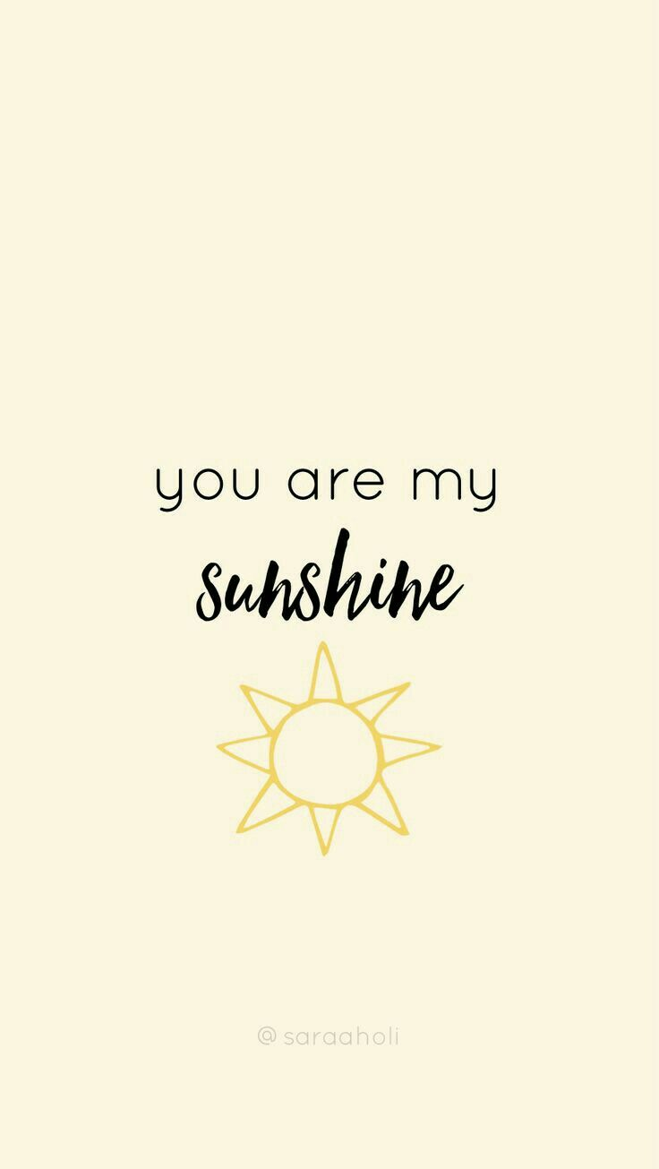 You are my sunshine wallapaper