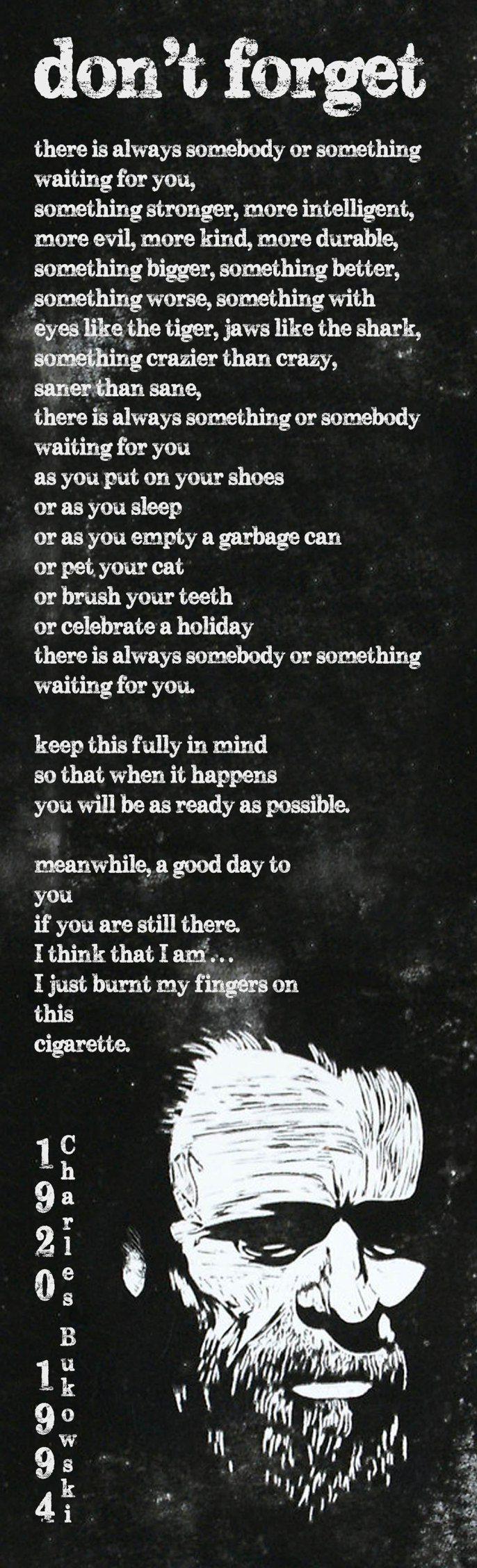 'Don't Forget' ~ Bukowski