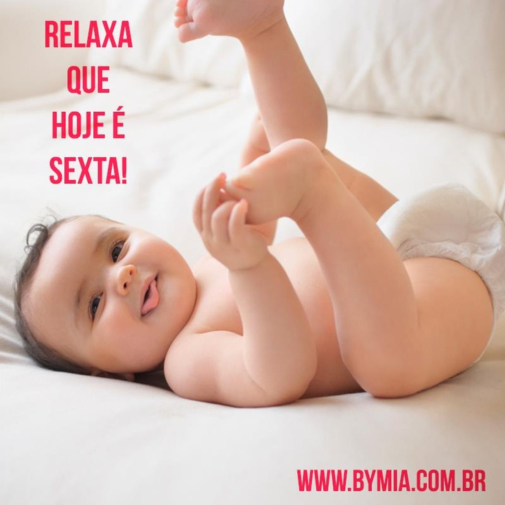 Relaxa, Hoje é sexta-feira, final de semana começando e produtos fresquinhos no site da Bymia.