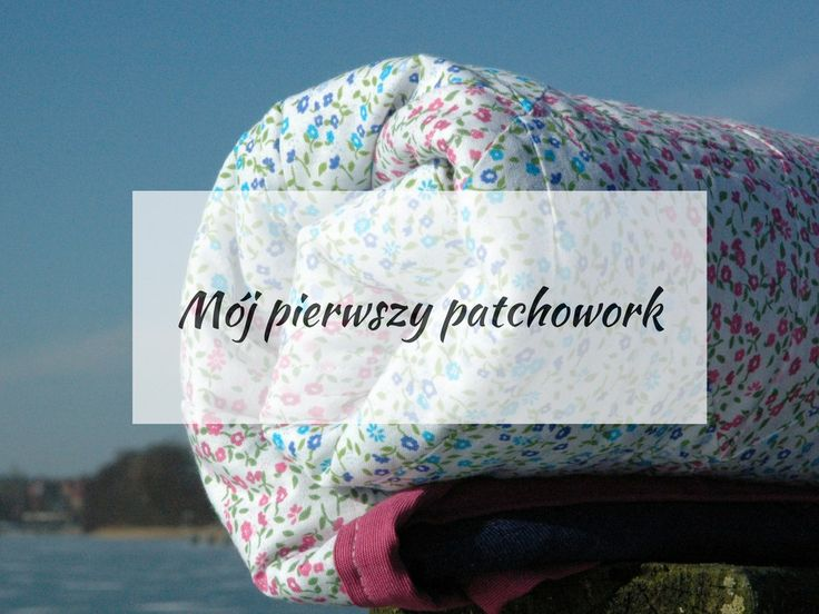 My first patchwork - sewing patchwork