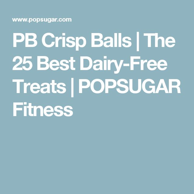 PB Crisp Balls | The 25 Best Dairy-Free Treats | POPSUGAR Fitness