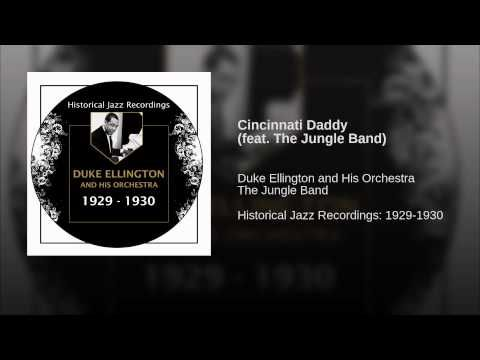 Cincinnati Daddy (feat. The Jungle Band) - Duke Ellington. Genre: Jazz. Length: 3:18