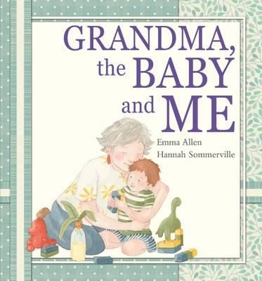 Purchase 'Grandma, the Baby and Me' with Booktopia.