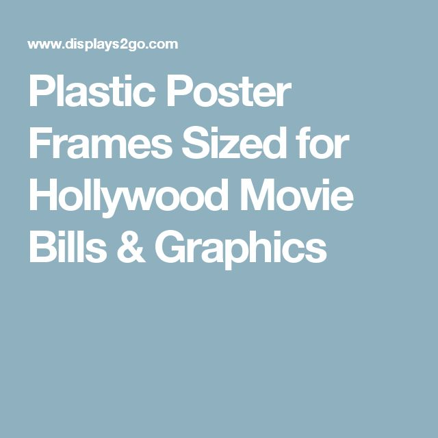 Plastic Poster Frames Sized for Hollywood Movie Bills & Graphics