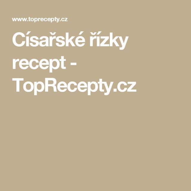 Císařské řízky recept - TopRecepty.cz