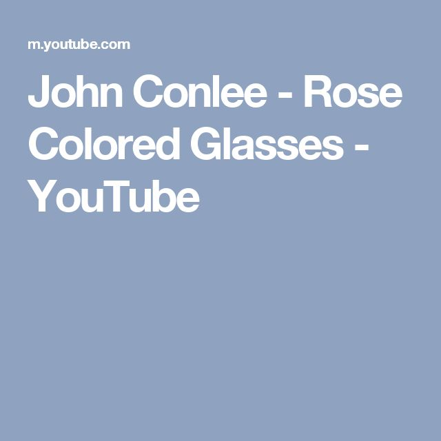 John Conlee -  Rose Colored Glasses - YouTube