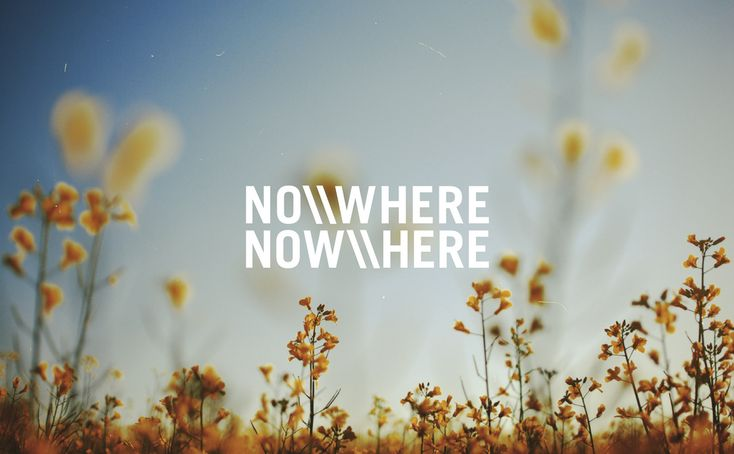 NO\\WHERE     NOW\\HERE: Life, Quotes, Wisdom, Thought, Perspective, Things, Photo, Inspirational