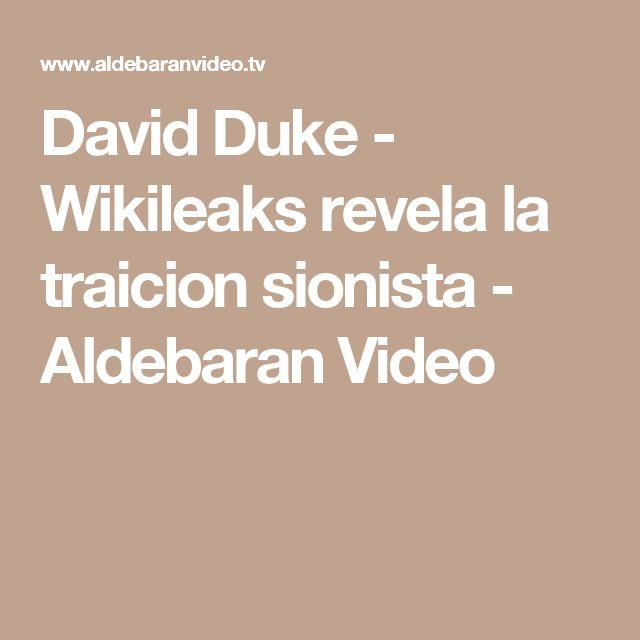 David Duke - Wikileaks revela la traicion sionista - Aldebaran Video