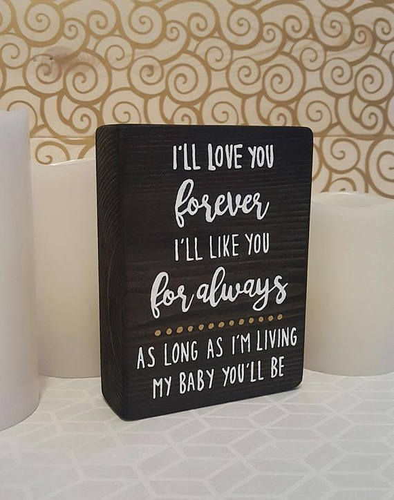 I'll Love You Forever I'll Like You For Always As Long As I'm Living My Baby You'll Be by Robert Munsch Sign for Gift Inspired by Joanna Gaines from Fixer Upper
