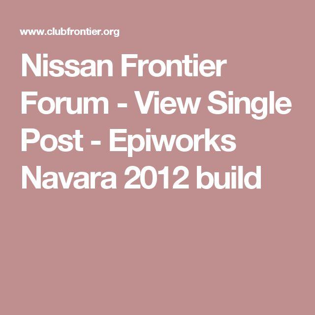 Nissan Frontier Forum - View Single Post -  Epiworks Navara 2012 build