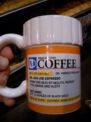 Prescription coffee mug! This should be my coffee cup with all the meds I'm taking for my back right now.