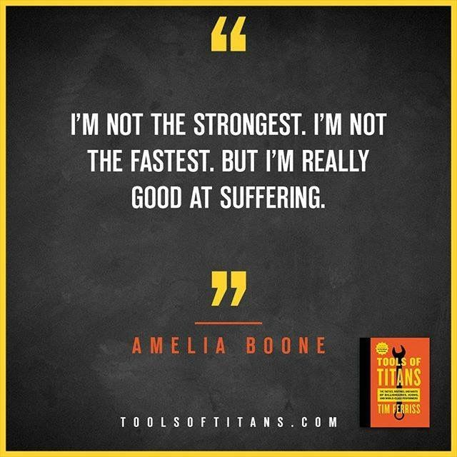 "Click to find more Quotes from Tim Ferriss' book! And to see my review of ""Tools of Titans"". This an inspirational quote by Amelia Boone that you can find in Tim Ferriss new book Tools of Titans. A great book for entrepreneurs, full of productivity, health, wealth, tips and habits!"