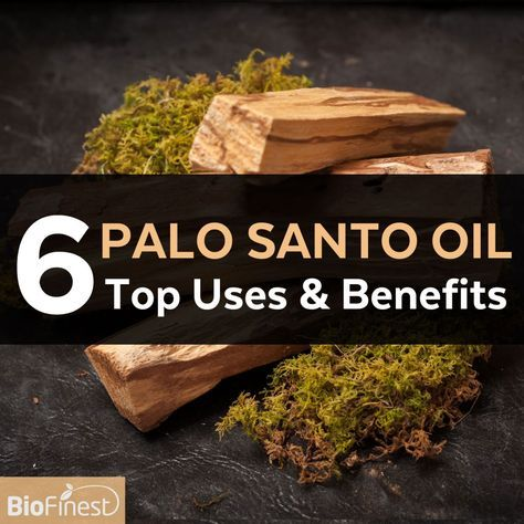 6 Highly Useful Properties and Uses of The Truly Mystical Palo Santo Oil