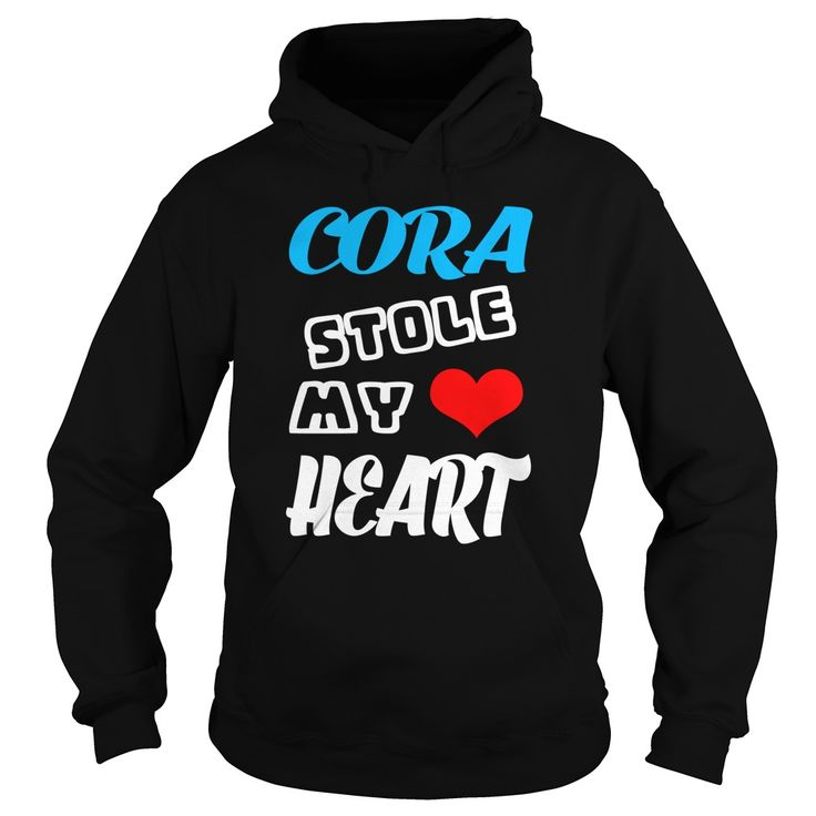 Cora Stole My Heart ✓  TeeForCora Cora Stole My Heart  TeeForCora  If you are Cora or loves one Then this shirt is for you Cheers TeeForCora Cora