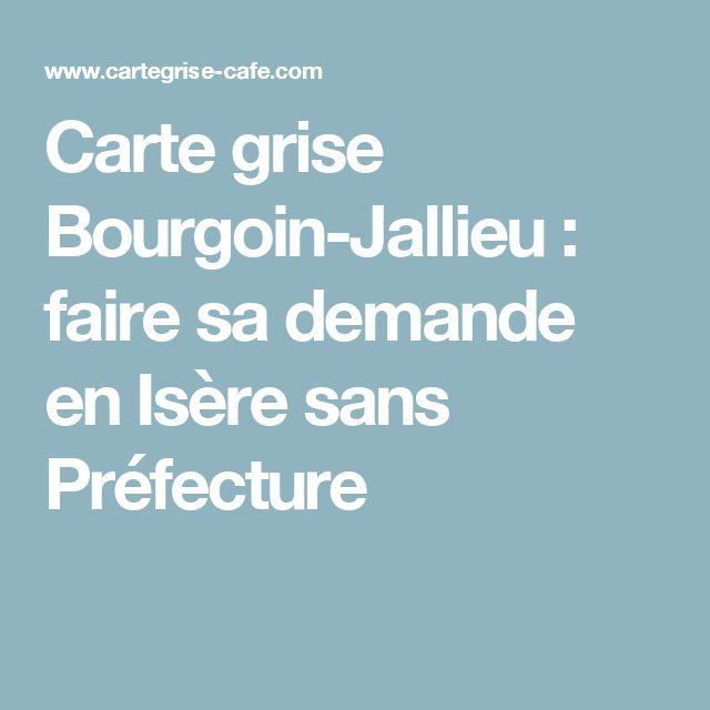 Carte grise Bourgoin-Jallieu : faire sa demande en Isère sans Préfecture