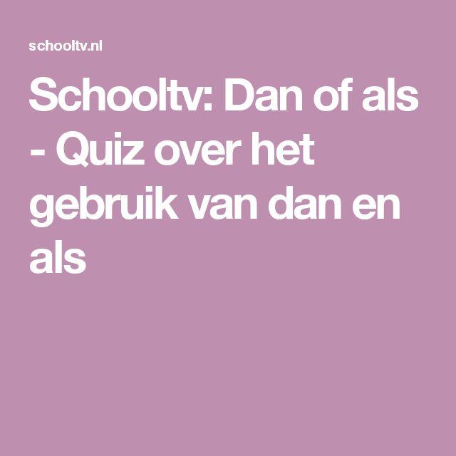 Schooltv: Dan of als - Quiz over het gebruik van dan en als
