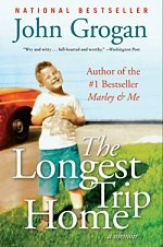 The Longest Trip Home - John Grogan... If its anything as good as Marley & Me I will be happy!