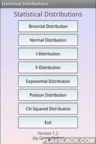 Statistical Distributions  Android App - playslack.com , This free math app is a statistical calculator which calculates the values of different Statistical Distributions. The following distributions are available:- Binomial Distribution- Normal Distribution- Students t-Distribution- F-Distribution- Exponential Distribution- Poisson Distribution- Chi Squared DistributionBest mathematical tool for school and college! If you are a student, it will helps you to learn statistics and probability…