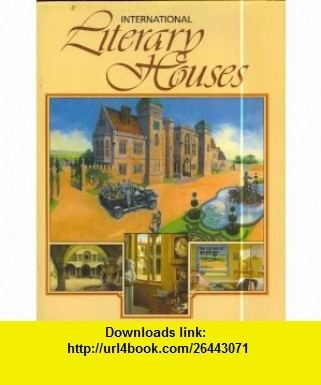 International Literary Houses (9780905895802) Rosalind Ashe , ISBN-10: 0905895800  , ISBN-13: 978-0905895802 ,  , tutorials , pdf , ebook , torrent , downloads , rapidshare , filesonic , hotfile , megaupload , fileserve